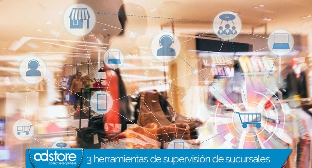3 herramientas de supervisión de sucursales